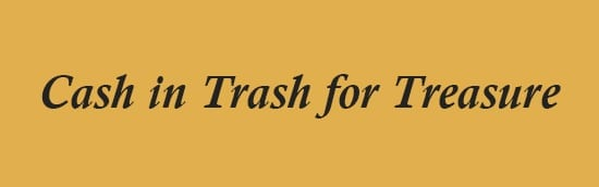 Cash in trash for treasure TEXT 520x172